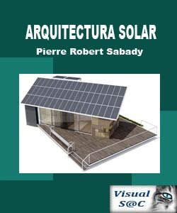 Arquitectura Solar por Pierre Robert Sabady