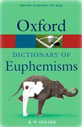 Dictionary of Euphemisms 2007