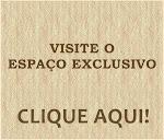 ESPAÇO EXCLUSIVO