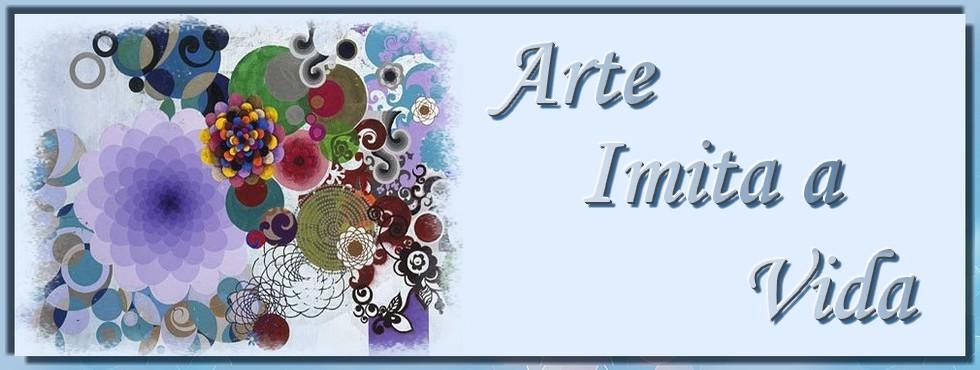 Arte Imita a Vida