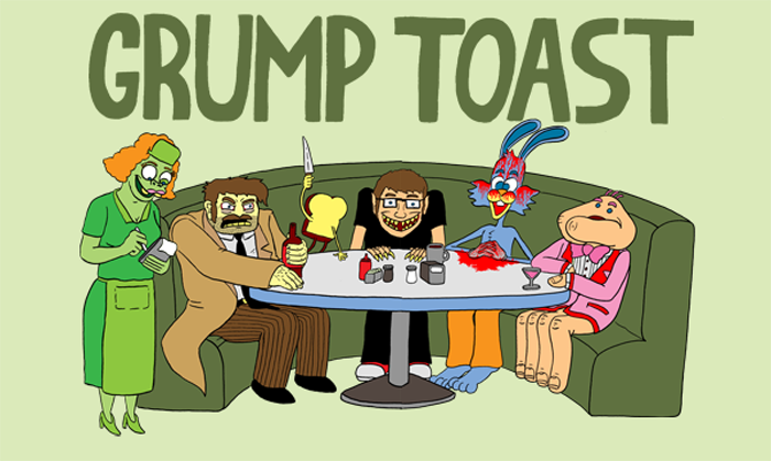 GRUMP TOAST