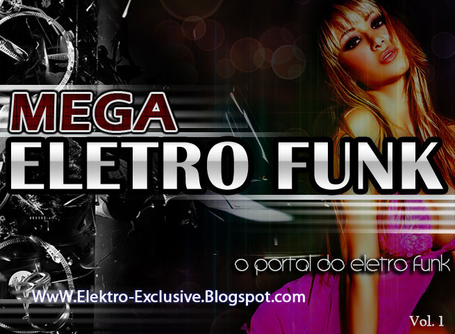 Download  musicasBAIXAR CD Eletro Funk Vol. 01