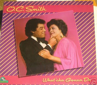 O.C SMITH 1986 { what'cha gonna do}