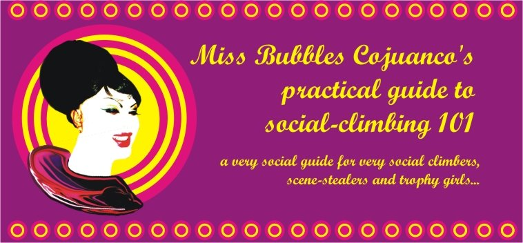 Miss Bubbles M. Cojuangco's practical guide to social-climbing 101