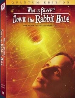 2nd Movie - WHAT THE BLEEP DOWN THE RABBIT HOLE WEBSITE...Buy DVD's