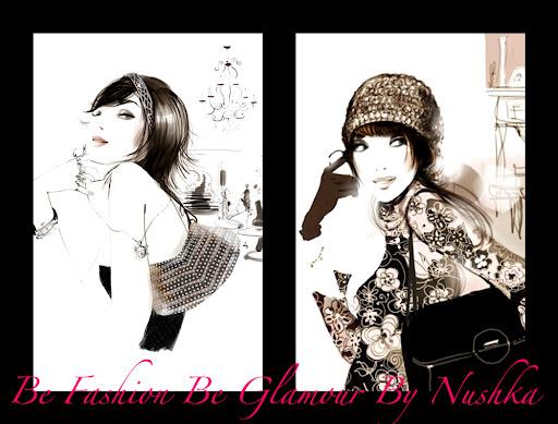 Be Fashion Be Glamour By Nushka