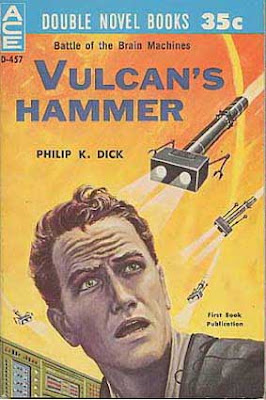 This Philip K Dick Reality: Online Robot Psychiatrists And Surveillance Insects PhilipKDickVulcansHammerCover
