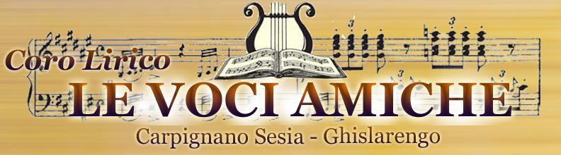 Coro lirico LE VOCI AMICHE: Carpignano Sesia - Ghislarengo