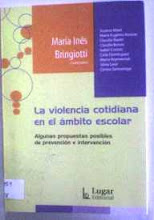 Bringiotti, María Inés. La violencia cotidiana en el ámbito escolar