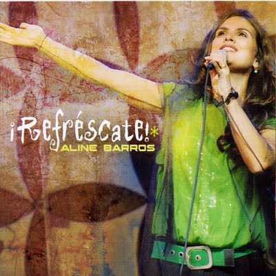 Aline Barros - Refr�scate