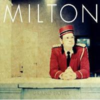 Milton – Grand Hotel (2008)