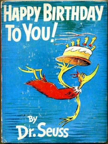 Happy Birthday to You! By: Dr. Seuss. Summary: The Great Birthday Bird