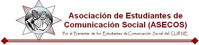 Asociacion de Estudiantes de Comunicacion Social del CURNE (ASECOS)