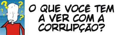 FALA SÉRIO: O que você tem a ver com a Corrupção?