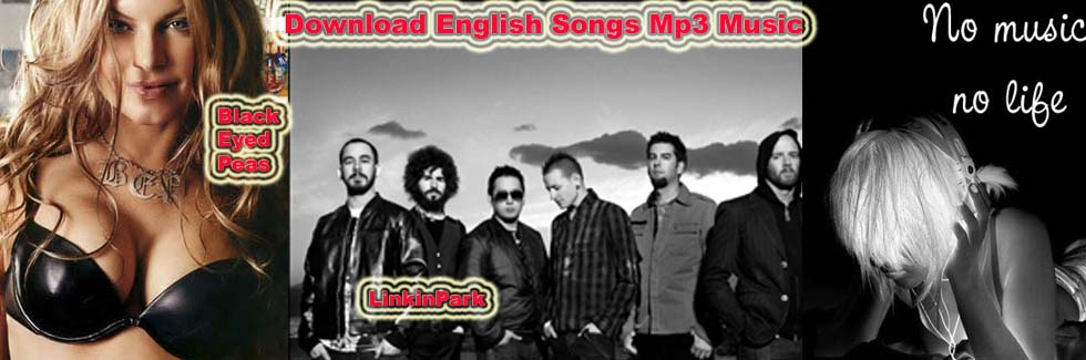 Free Download English Songs, mp3 downloads, Download Music, Video Songs