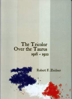 "Excerpts From: ""The Tricolor Over The Taurus"" Robert F. Zeidner"