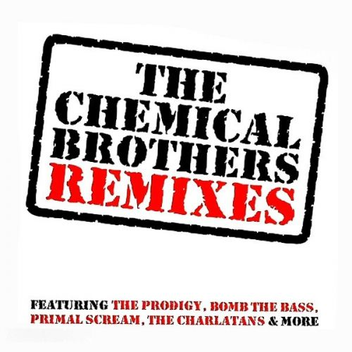 The Chemical Brothers Remixes (2008)