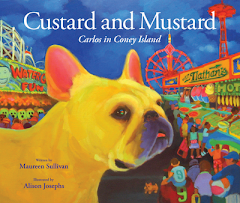 Custard and Mustard: Carlos in Coney Island by Maureen Sullivan and Alison Jospehs