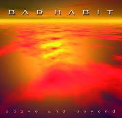 Novedades – Bad Habit  'Above and Beyond'