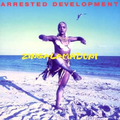 ARRESTED DEVELOPMENT - ZINGALAMADUNI (1994)