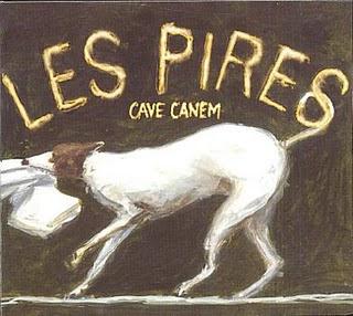Les Pires - Cave Canem
