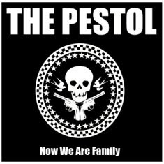 The Pestol - Now We Are Family