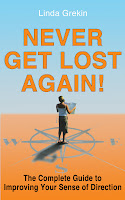 Never Get Lost Again: The Complete Guide to Improving Your Sense of Direction by Linda Grekin