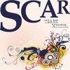 스카(Scar) - 마음속 환한 빛에 비치게
