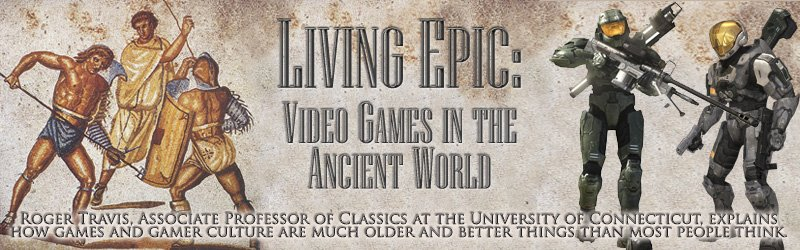 Living Epic: Video Games in the Ancient World