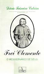 FREI CLEMENTE, O MISSIONÁRIO DE DEUS