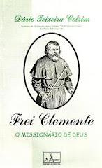 FREI CLEMENTE: O MISSIONÁRIO DE DEUS