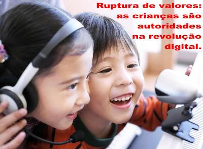 Ruptura de valores: as crianças são autoridades na revolução digital.