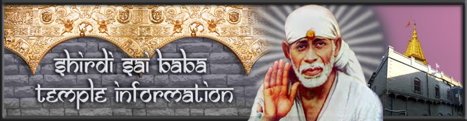 Shirdi Sai Baba Temple Information.