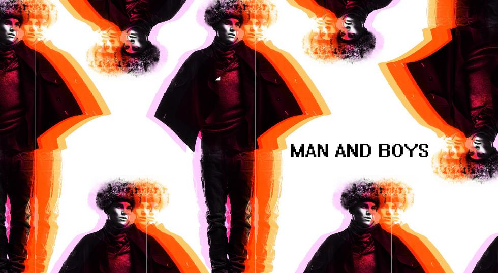 MAN AND BOYS