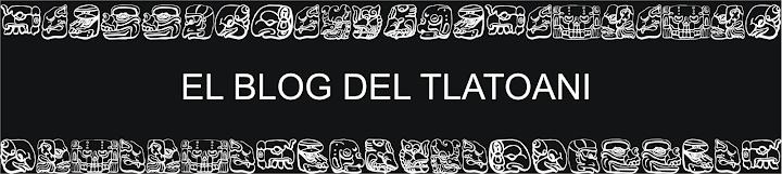 El blog del Tlatoani