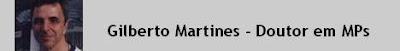 Gilberto Martines - Doutor em MPs