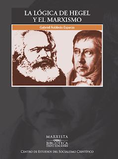 La lógica de Hegel y el marxismo - libro de Gabriel Robledo Esparza (Centro de Estudios del Socialismo Científico) - año 2009 - formato pdf Hegelmarx