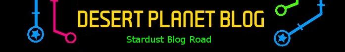 DESERT PLANET BLOG