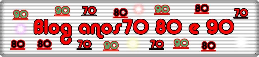 Anos 70 80 e 90