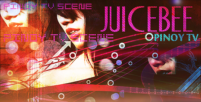 Pinoy TV Scene And Showbiz/JUICEBEE