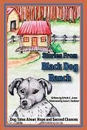 PLEASE BUY A BOOK OR DONATE TO THE BLACK DOG RANCH - Help us Help other Dogs.
