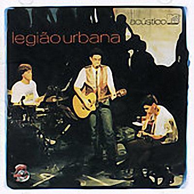 Capa Legião Urbana   Acústico MTV  | músicas
