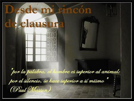 DESDE MI RINCÓN DE CLAUSURA