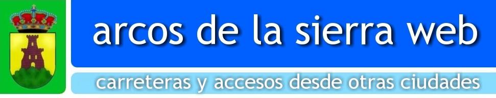 ARCOS DE LA SIERRA: ACCESOS Y SENDERISMO RURAL