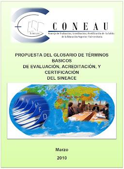 PROPUESTA DEL GLOSARIO DE TÉRMINOS BASICOS DE EVALUACIÓN, ACREDITACIÓN, Y CERTIFICACIÓN DEL SINEACE