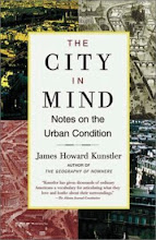 The City in Mind: Notes on the Urban Condition, James Howard Kunstler