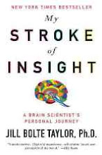 My Stroke of Insight by Jill Bolte Taylor, Ph.D.