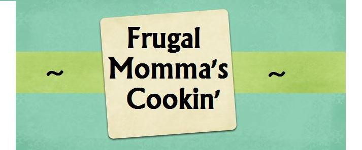 Frugal Momma's Cookin'