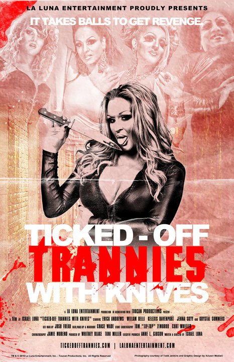 Ticked-off Trannies with Knives (2010) Directed by Israel Luna