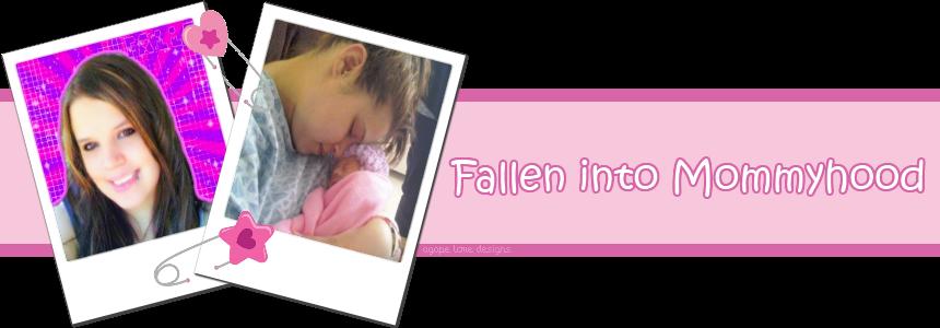 Fallen into Mommyhood